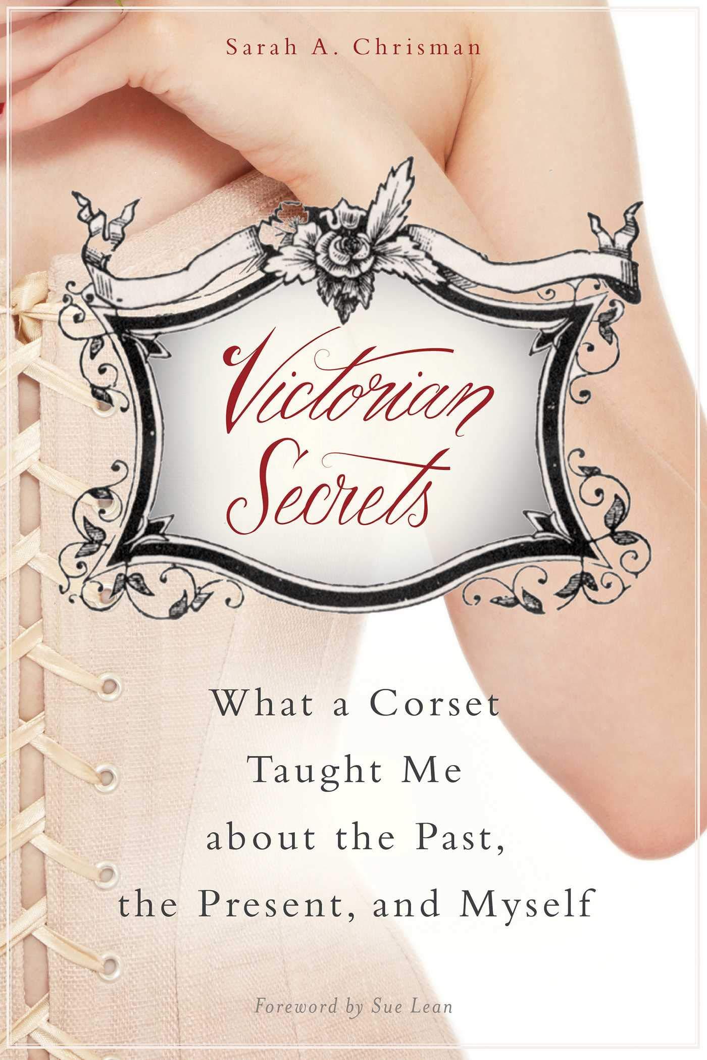 75f66ce2e Victorian Secrets  What a Corset Taught Me about the Past
