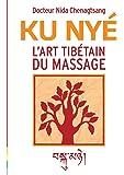 L'art tibétain du massage : Ku Nye