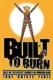 Built to Burn: Tales of the Desert Carnies of Burning Man