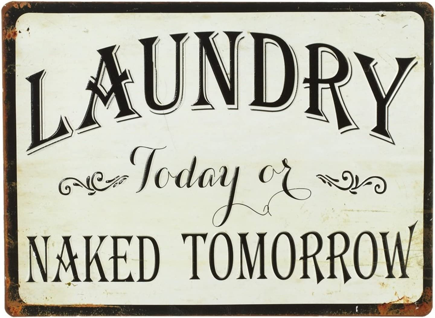 Midwest-CBK Laundry Today or Naked Tomorrow Metal Rustic Wall Sign 13.75 Inches