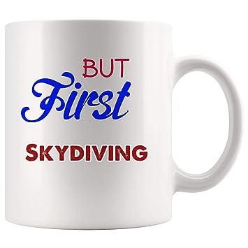 Amazon com: But First Skydiving Mug Coffee Cup Tea Mugs Gift