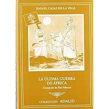 LA ULTIMA GUERRA DE AFRICA (CAMPAÑA DE IFNI-SAHARA)