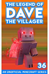 Dave the Villager 36: Unofficial Minecraft Books (The Legend of Dave the Villager) Kindle Edition