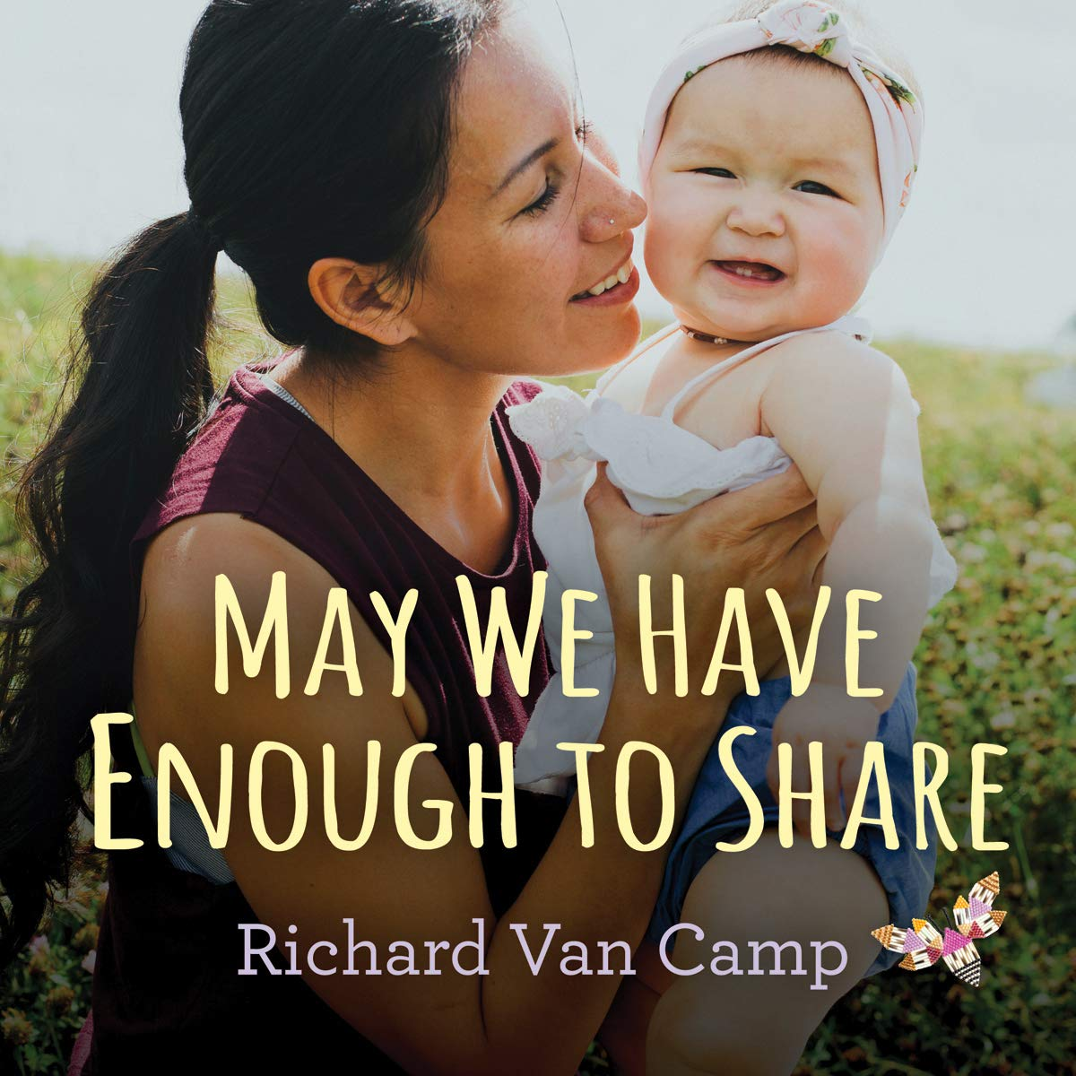 May We Have Enough to Share: Van Camp, Richard: 9781459816244: Amazon.com: Books