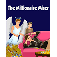 The Millionaire Miser: Bedstime Story For Kids (English Edition)