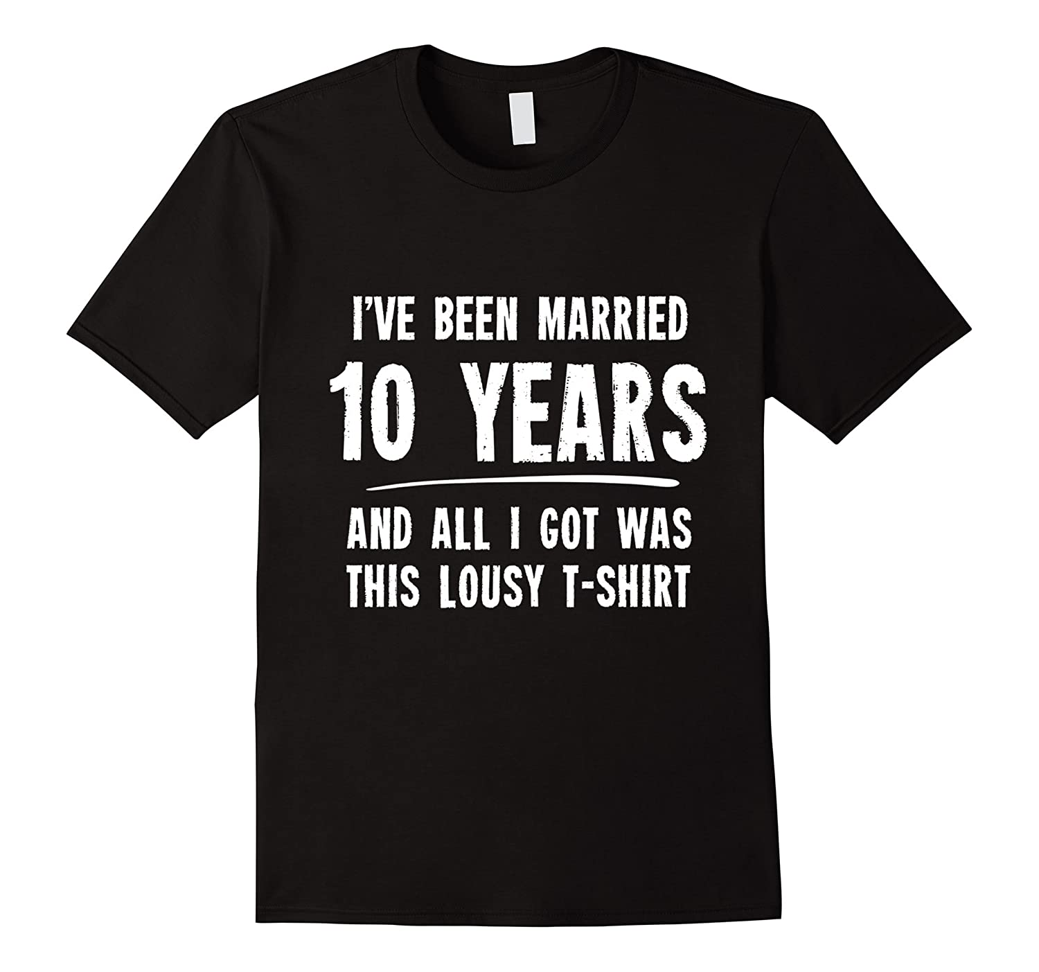 10 Year Anniversary Gift 10th Wedding Married Funny T-Shirt-Vaci