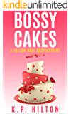 Bossy Cakes: A Yellow Rose Cozy Mystery (Yellow Rose Mystery Series Book 3)