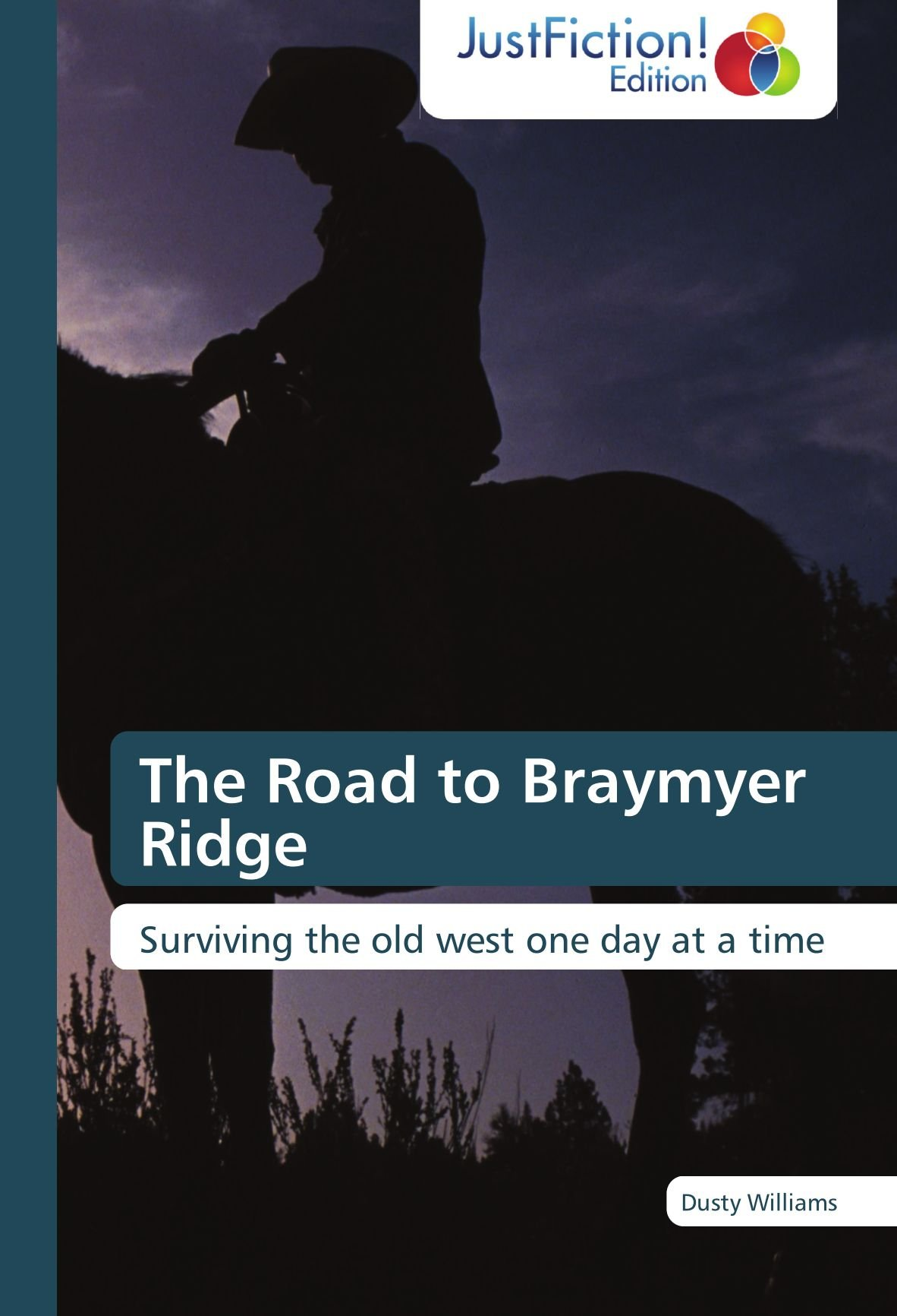 The Road to Braymyer Ridge: Surviving the old west one day at a time ebook