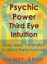 Psychic Power Third Eye Intuition – Low Light 8 Hour – Deep Sleep Meditation & Alpha Theta Hypnosis