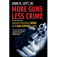 More Guns, Less Crime: Understanding Crime and Gun Control Laws, Third Edition (Studies in Law and Economics)