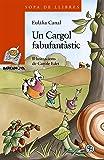 Un Cargol fabufantàstic (Llibres Infantils I Juvenils - Sopa De Llibres. Sèrie Taronja)