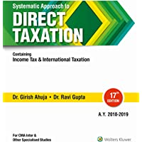 Systematic Approach to Direct Taxation: Containing Income Tax and International Taxation for CMA Intermediate