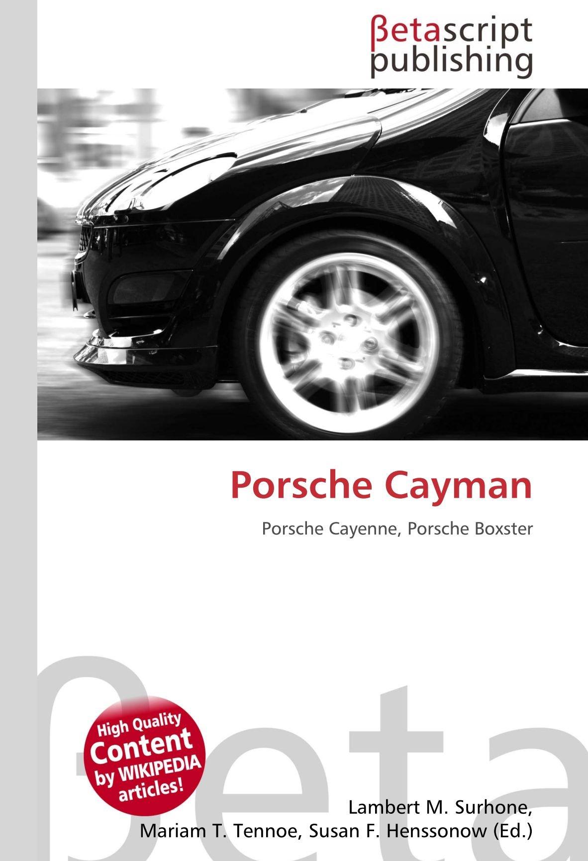Porsche Cayman: Porsche Cayenne, Porsche Boxster: Amazon.es: Lambert M. Surhone, Miriam T. Timpledon, Susan F. Marseken: Libros en idiomas extranjeros