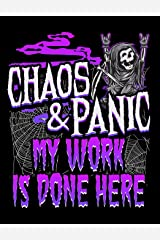 Chaos & Panic My Work Is Done Here: Creative's Composition Notebook for Journaling Daily Writing (Zombie Comp Journals) Paperback
