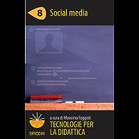 Tecnologie per la didattica 8 - Social media (ePub Spicchi)