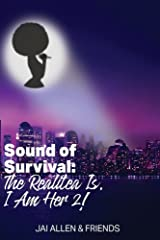 Sound of Survival: The Realitea is, I am Her 21 Kindle Edition