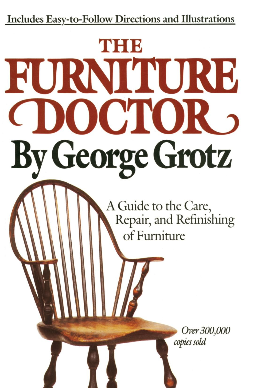 The Furniture Doctor: A Guide to the Care, Repair, and Refinishing of  Furniture: George Grotz: 9780385266703: Amazon.com: Books