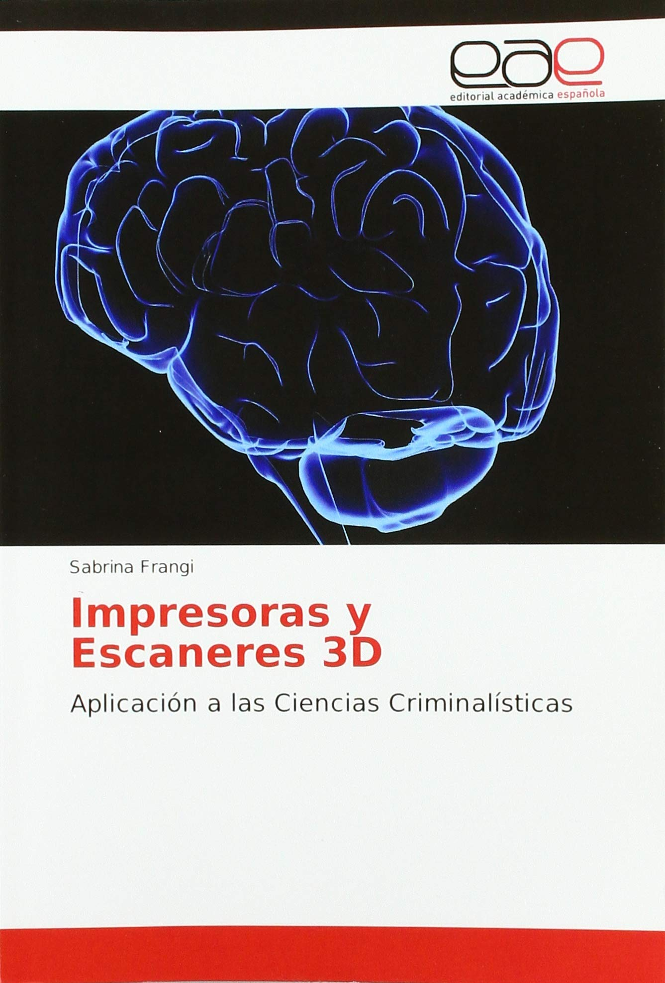 Impresoras y Escaneres 3D: Aplicación a las Ciencias ...