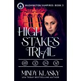 High Stakes Trial (Washington Vampires (Magical Washington) Book 3)