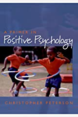 A Primer in Positive Psychology (Oxford Positive Psychology Series) (English Edition) eBook Kindle