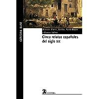 Cinco relatos españoles del siglo XIX: 3 (Cátedra base)