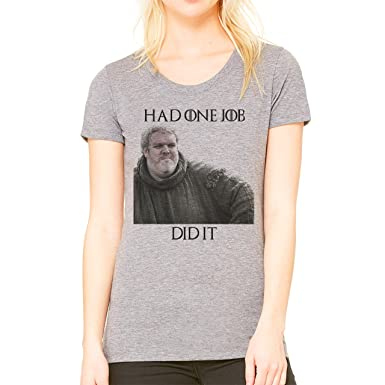 Had One Job Did It Game Of Thrones Small Damen T-Shirt
