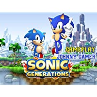 Clip: Sonic Generations Gameplay - Johnny Gamer