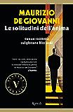 Le solitudini dell'anima VINTAGE: con un racconto sul giovane Ricciardi