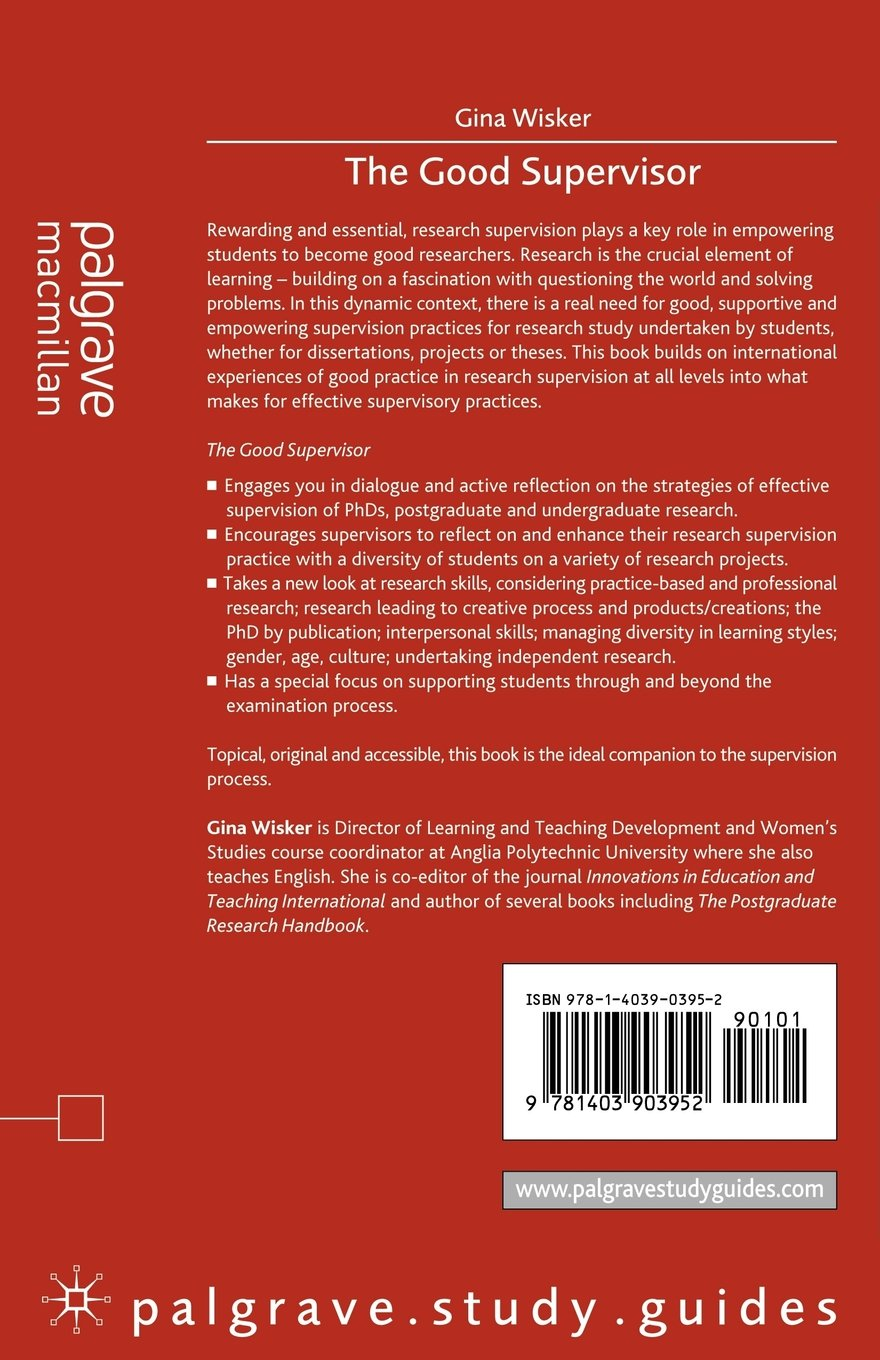 the good supervisor supervising postgraduate and undergraduate the good supervisor supervising postgraduate and undergraduate research for doctoral theses and dissertations palgrave study guides amazon co uk gina