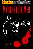 Matchstick Men: Hunter Dane/Camden Snow Origin Story (Hunt&Cam4Ever Book 1)
