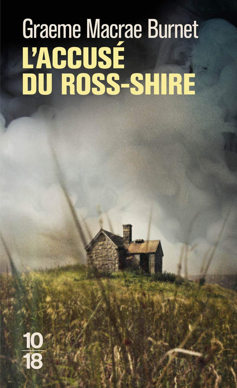 L'accusé du Ross-Shire Poche – 4 octobre 2018 Graeme Macrae BURNET Julie SIBONY L'accusé du Ross-Shire 10 X 18