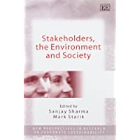 Stakeholders, the Environment and Society (New Perspectives in Research on Corporate Sustainability Series)