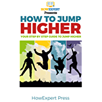 How To Jump Higher: Your Step By Step Guide To Jump Higher