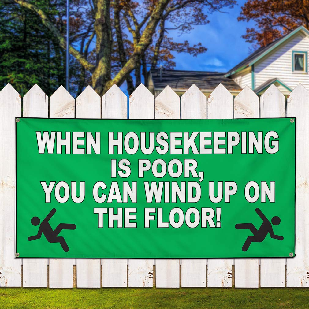 Vinyl Banner Sign When Housekeeping is Poor Green Lifestyle Marketing Advertising Green Set of 2 Multiple Sizes Available 32inx80in 6 Grommets