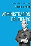 Administración del tiempo (La biblioteca del éxito nº 7) (Spanish Edition)