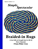 Simple, Spectacular Braided-in Rugs (Rugmaker's Handbook) (Volume 5)