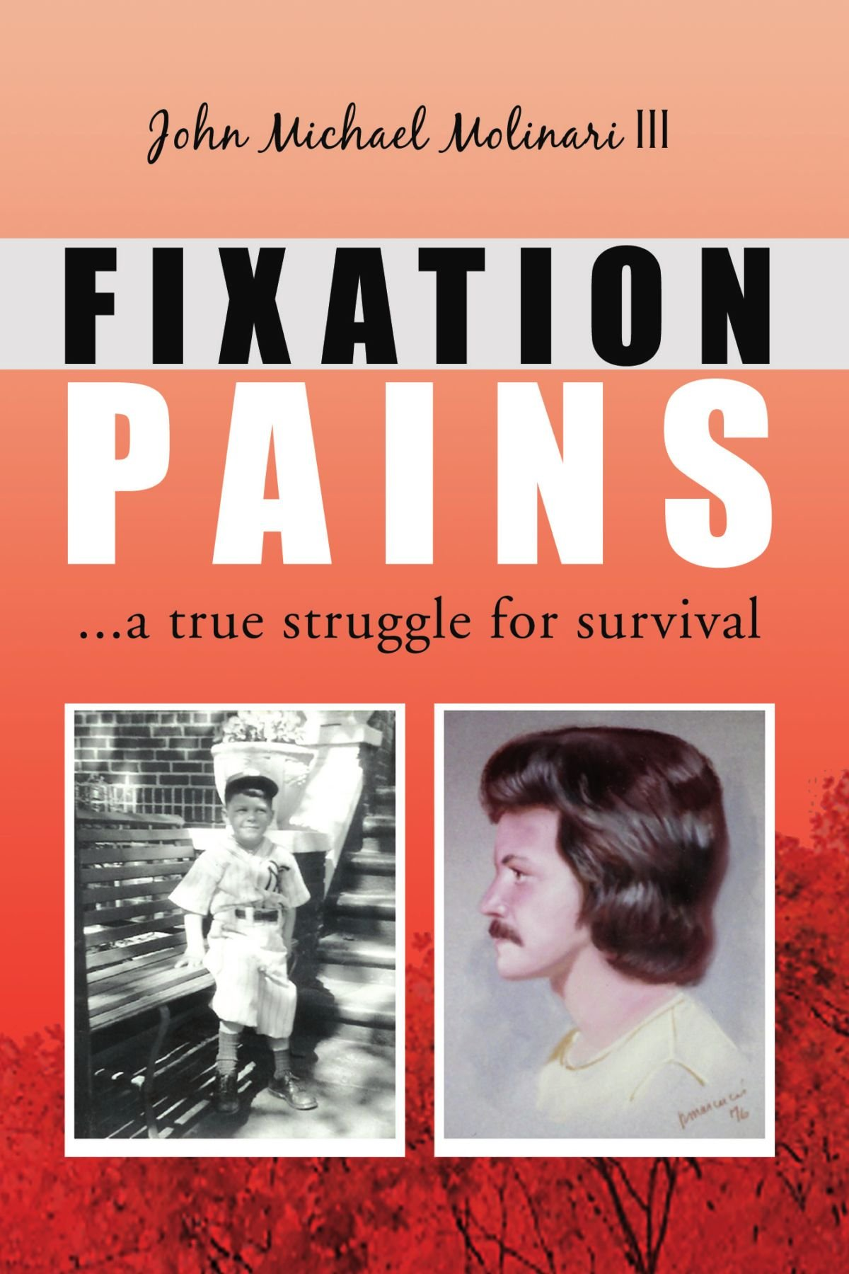 FIXATION PAINS:...a true struggle for survival