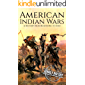 American Indian Wars: A History From Beginning to End