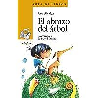 El Abrazo Del Árbol (LITERATURA INFANTIL - Sopa de Libros)