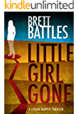 Little Girl Gone (A Logan Harper Thriller Book 1)
