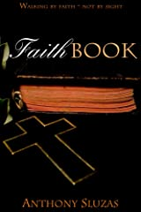 Faithbook: Walking By Faith - Not By Sight Kindle Edition