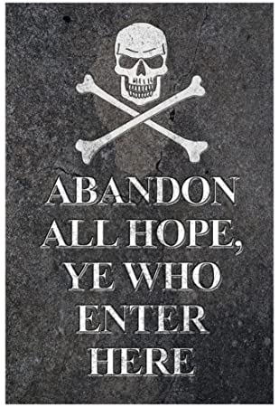 Image result for abandon hope all ye who enter