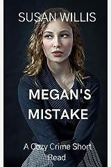 Megan's Mistake: A Cozy Crime Short Read Kindle Edition