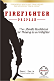 Firefighter Preplan: The Ultimate Guide for Thriving as a Firefighter