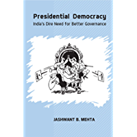 Presidential Democracy : India's Dire Need for Better Governance