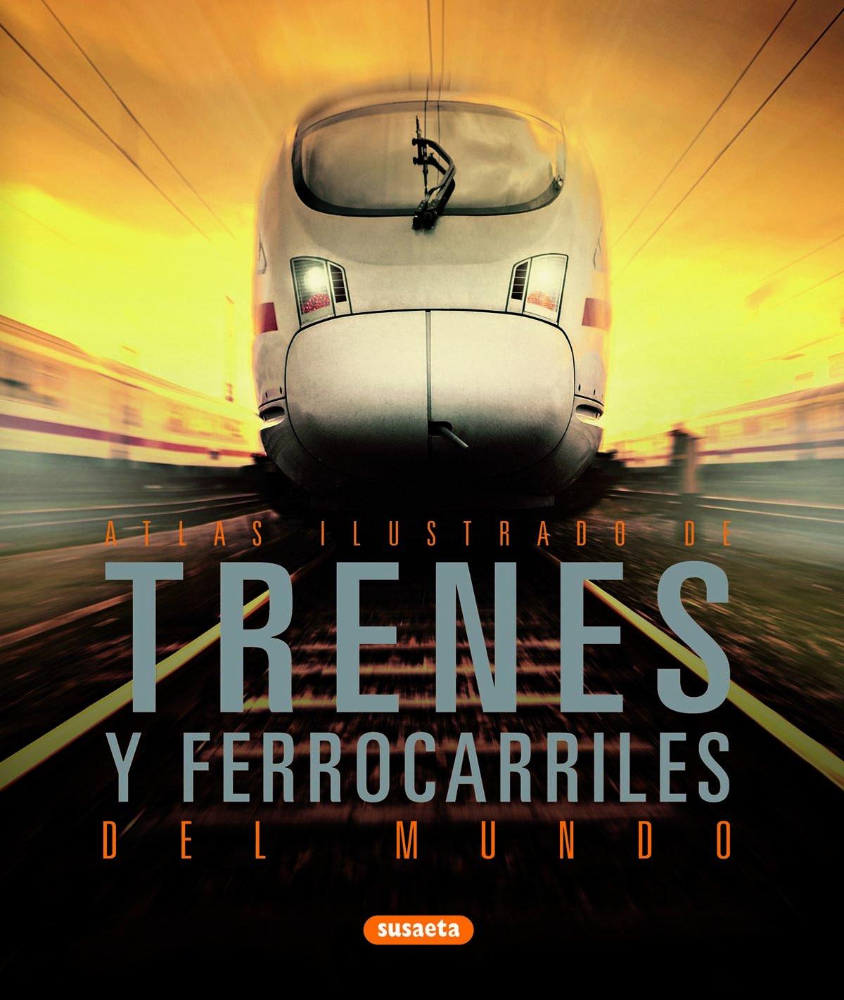 Trenes Y Ferrocarriles Del Mundo (Atlas Ilustrado): Amazon.es ...