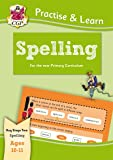 New Curriculum Practise & Learn: Spelling for Ages 10-11 (Practice & Learn)