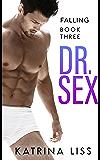 Falling (Dr Sex Series Book 3)