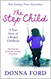 The Step Child: A true story of a broken childhood