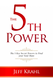 The 5th Power: The 5 Key Secret Powers to Find Your Soul Mate